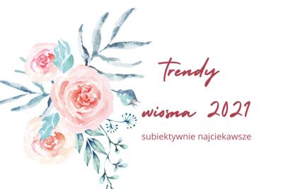 Modowe trendy wiosna 2021